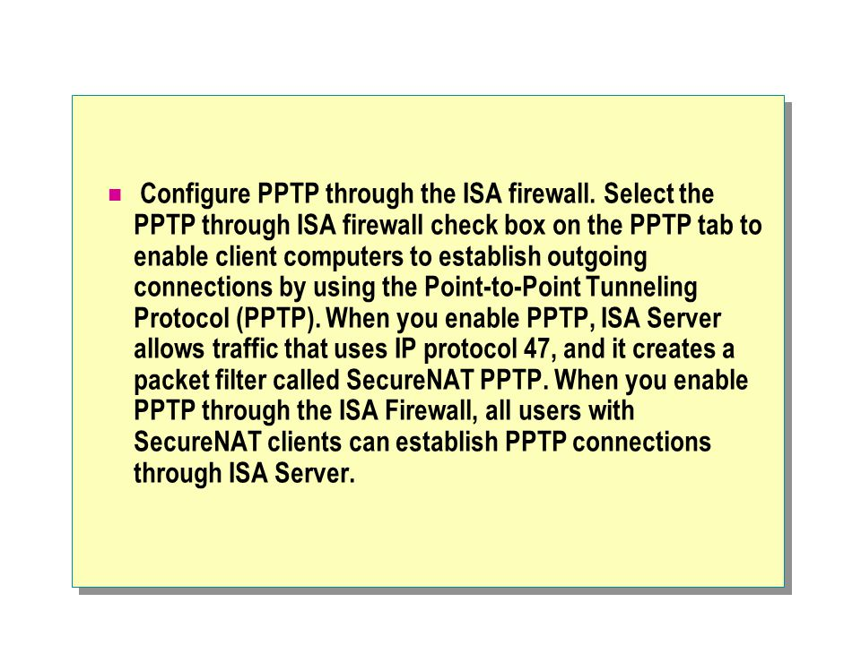 Configure PPTP through the ISA firewall.