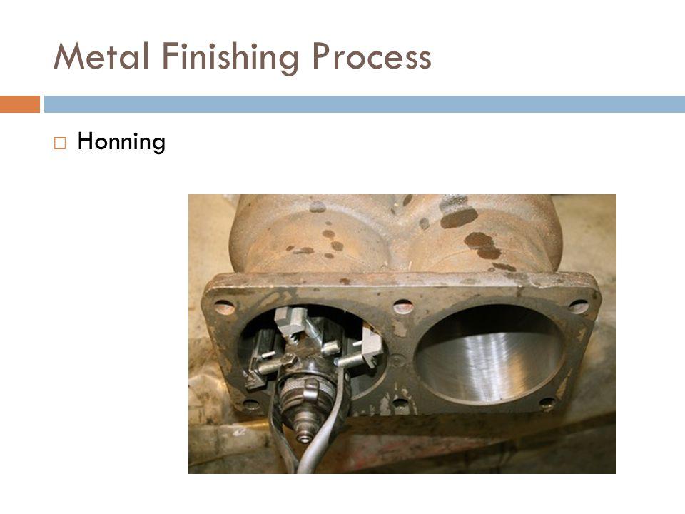 Metal Finishing Process  Honning