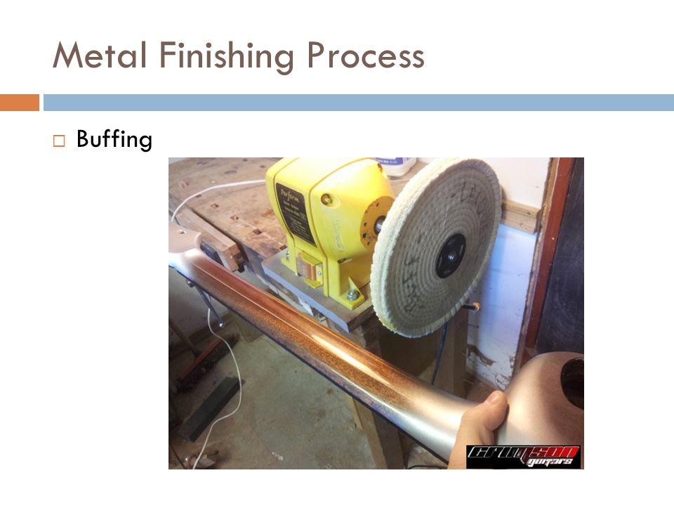Metal Finishing Process  Buffing