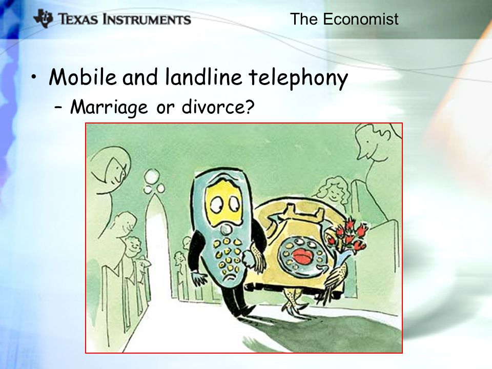 The Economist Mobile and landline telephony –Marriage or divorce