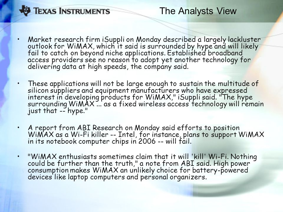 The Analysts View Market research firm iSuppli on Monday described a largely lackluster outlook for WiMAX, which it said is surrounded by hype and wil