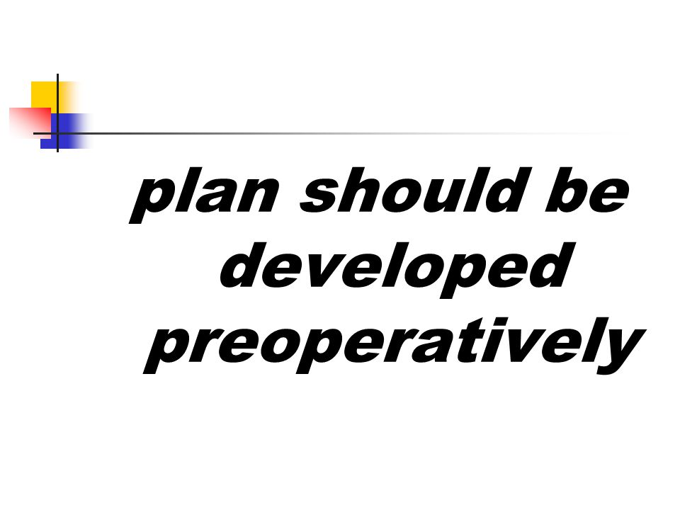 plan should be developed preoperatively
