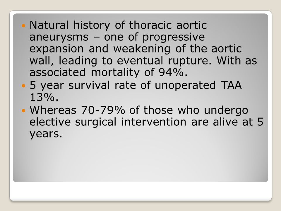 Natural history of thoracic aortic aneurysms – one of progressive expansion and weakening of the aortic wall, leading to eventual rupture.