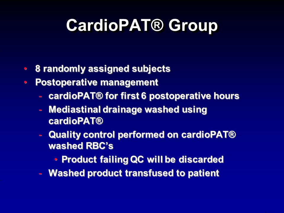 CardioPAT® Group 8 randomly assigned subjects8 randomly assigned subjects Postoperative managementPostoperative management -cardioPAT® for first 6 pos