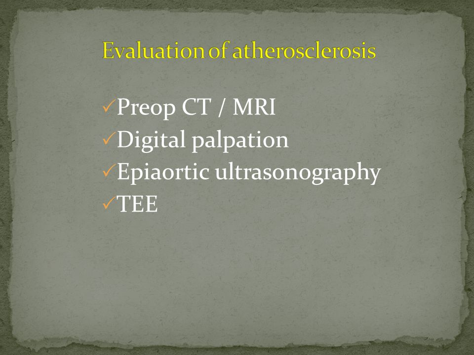  Preop CT / MRI  Digital palpation  Epiaortic ultrasonography  TEE