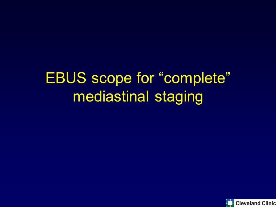 EBUS scope for complete mediastinal staging