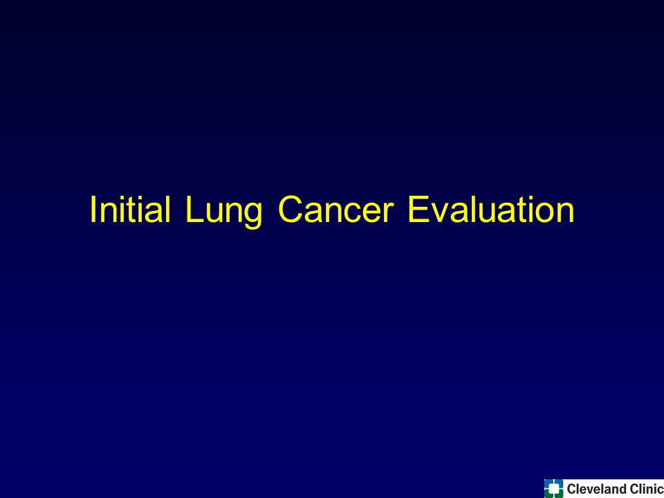 Initial Lung Cancer Evaluation