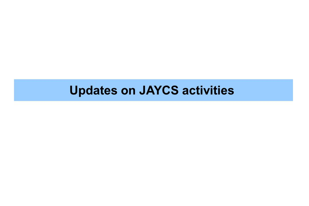 Updates on JAYCS activities