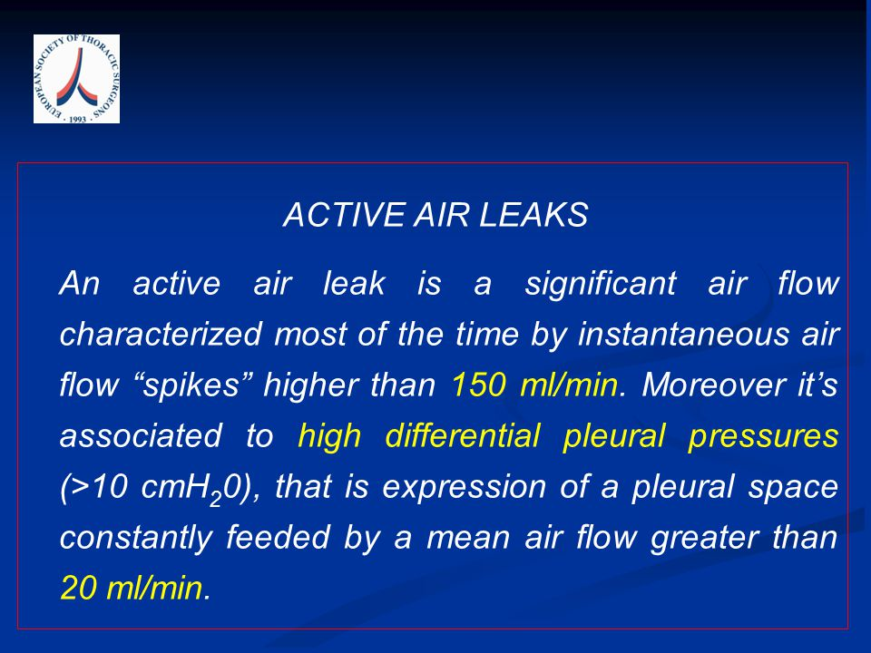 ACTIVE AIR LEAKS An active air leak is a significant air flow characterized most of the time by instantaneous air flow spikes higher than 150 ml/min.