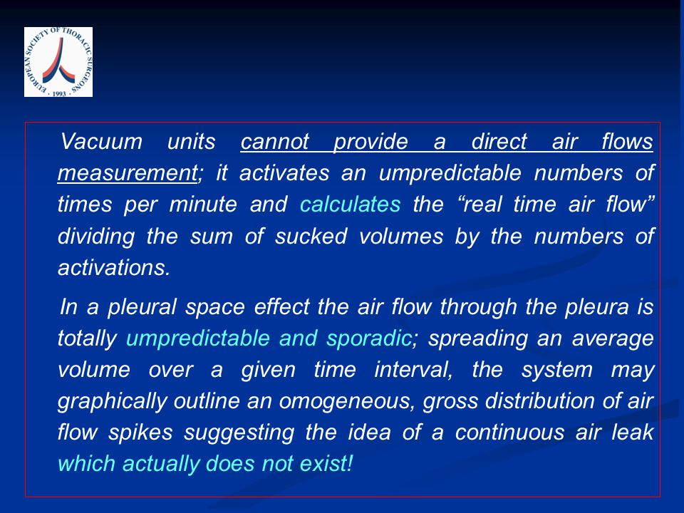 Vacuum units cannot provide a direct air flows measurement; it activates an umpredictable numbers of times per minute and calculates the real time air flow dividing the sum of sucked volumes by the numbers of activations.
