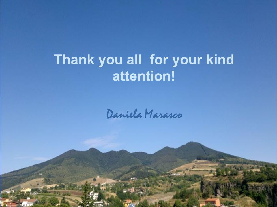 Thank you all for your kind attention! Daniela Marasco