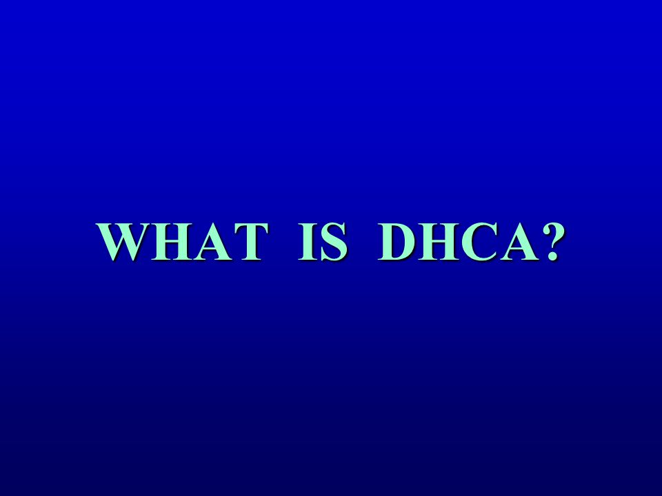 WHAT IS DHCA?