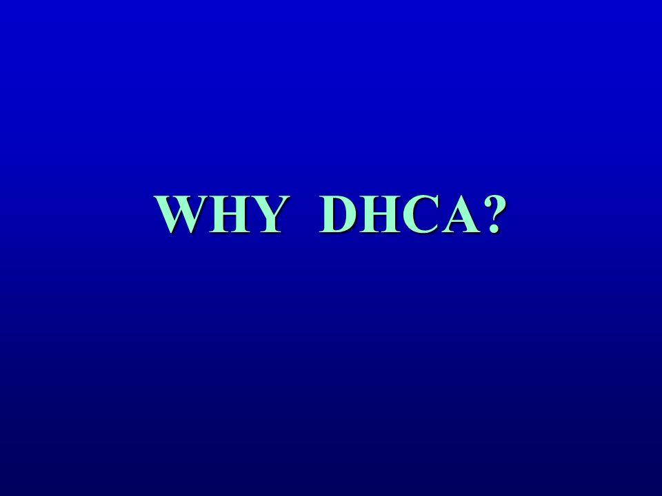 WHY DHCA?