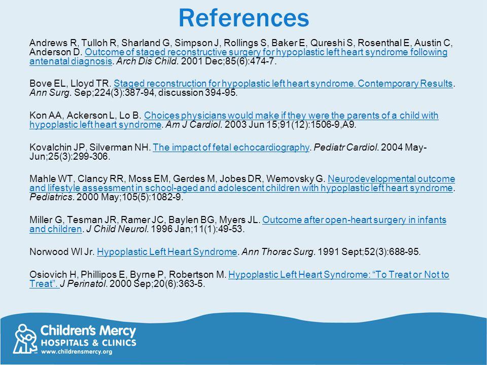 References Andrews R, Tulloh R, Sharland G, Simpson J, Rollings S, Baker E, Qureshi S, Rosenthal E, Austin C, Anderson D.