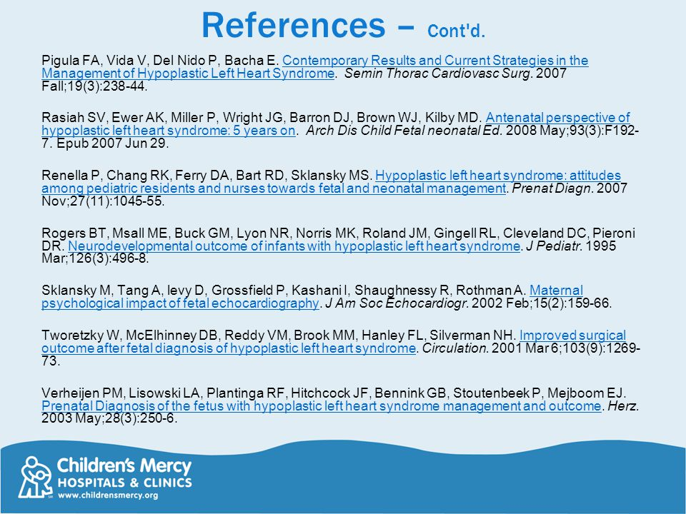 References – Cont d. Pigula FA, Vida V, Del Nido P, Bacha E.