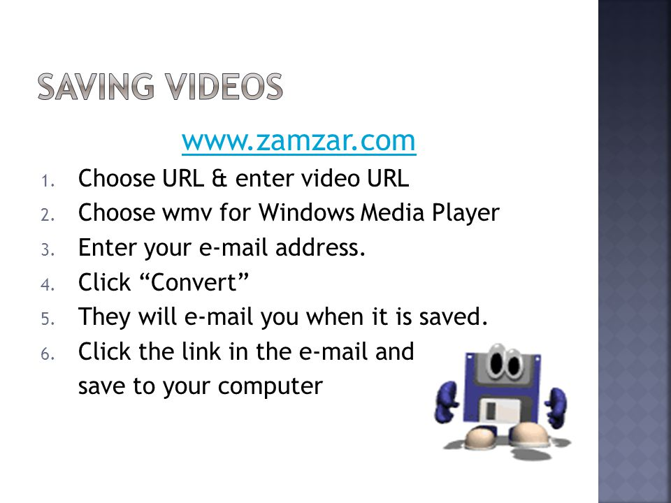 www.zamzar.com 1. Choose URL & enter video URL 2.