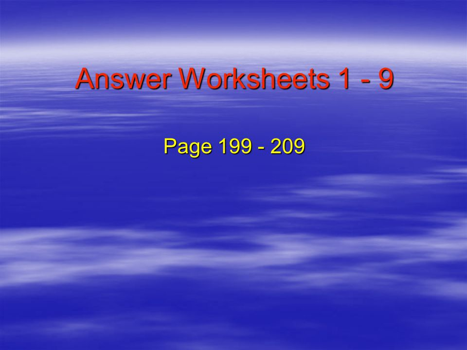 Answer Worksheets 1 - 9 Page 199 - 209