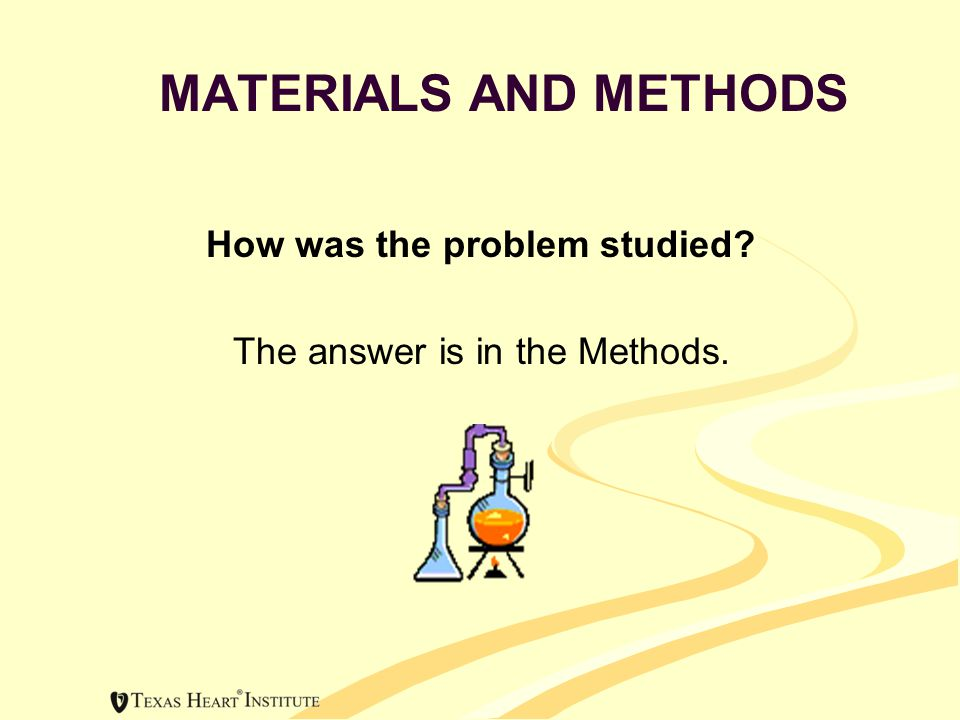 MATERIALS AND METHODS How was the problem studied? The answer is in the Methods.