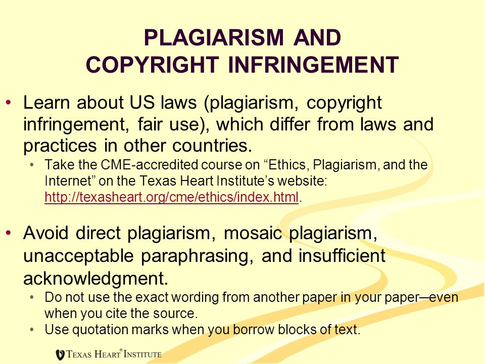 PLAGIARISM AND COPYRIGHT INFRINGEMENT Learn about US laws (plagiarism, copyright infringement, fair use), which differ from laws and practices in other countries.