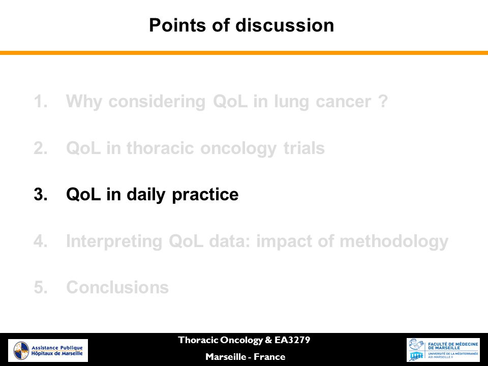 Thoracic Oncology & EA3279 Marseille - France Points of discussion 1.Why considering QoL in lung cancer .