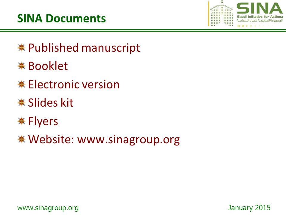 www.sinagroup.org January 2015 SINA Documents Published manuscript Booklet Electronic version Slides kit Flyers Website: www.sinagroup.org