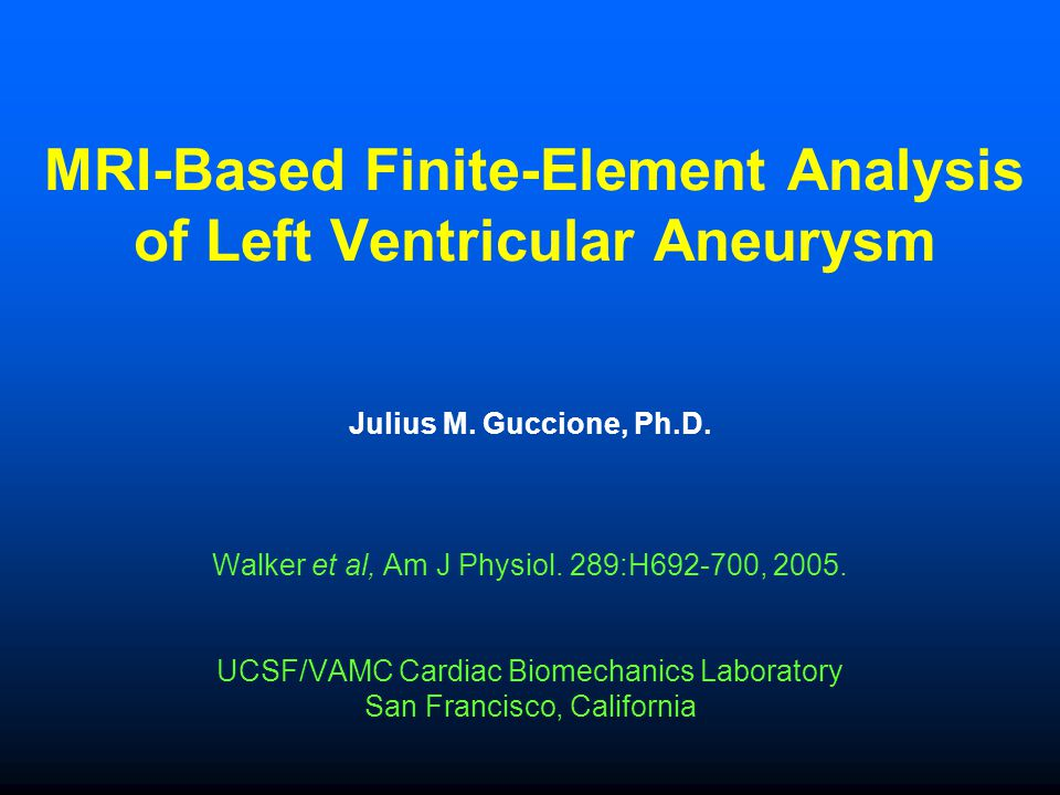 MRI-Based Finite-Element Analysis of Left Ventricular Aneurysm Julius M.