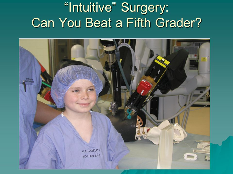 Intuitive Surgery: Can You Beat a Fifth Grader