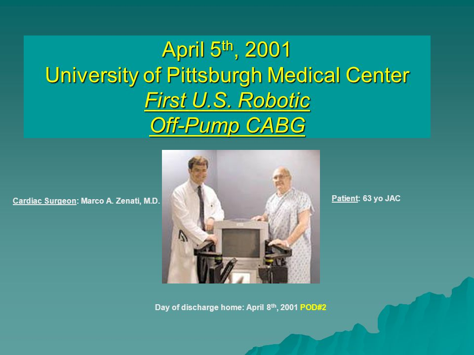 April 5 th, 2001 University of Pittsburgh Medical Center First U.S.