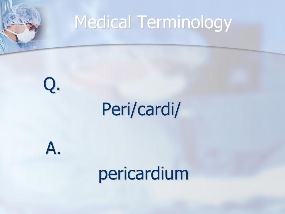 Q.Peri/cardi/ A.pericardium
