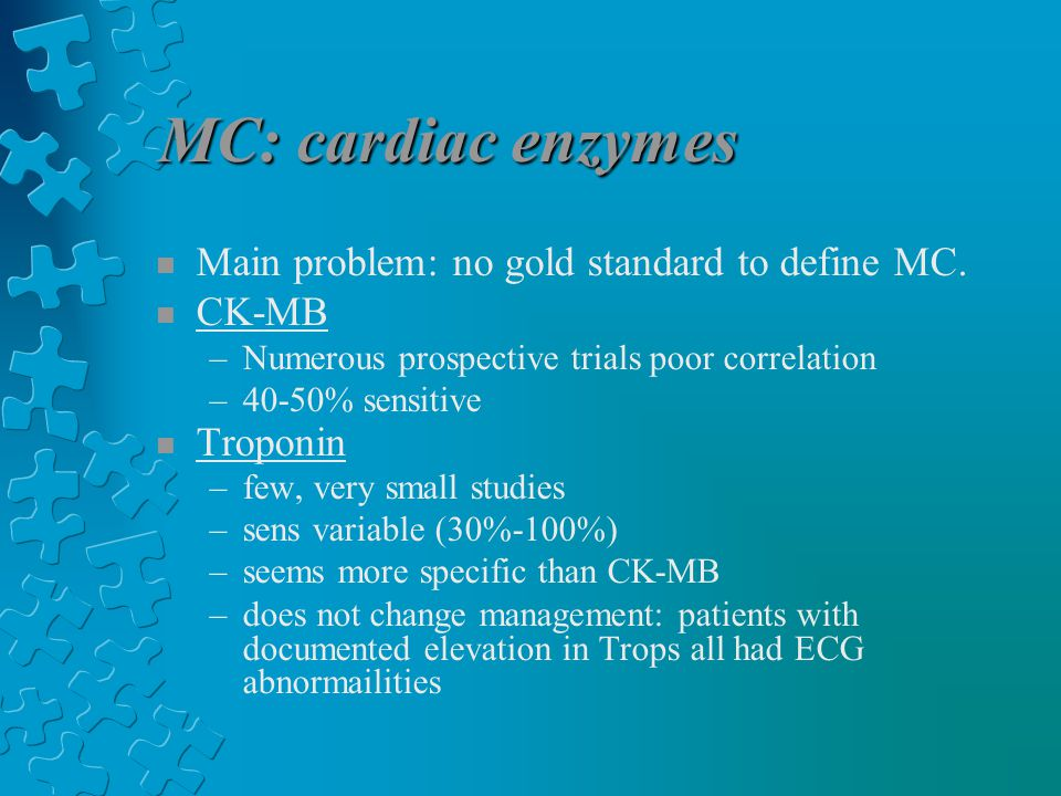 MC: cardiac enzymes n Main problem: no gold standard to define MC.