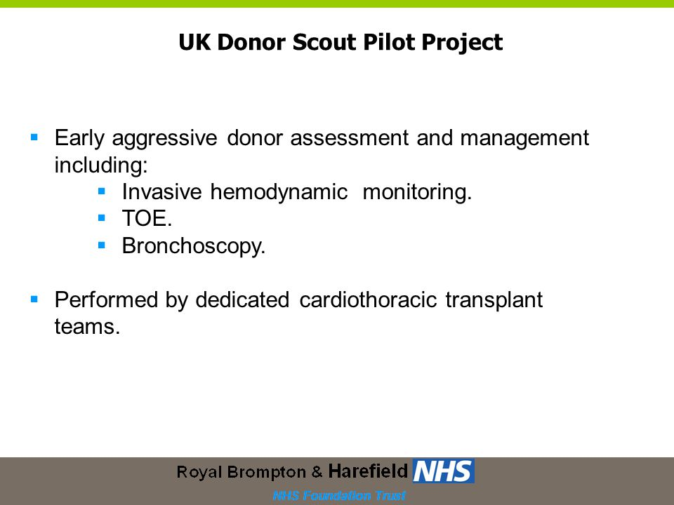  Early aggressive donor assessment and management including:  Invasive hemodynamic monitoring.