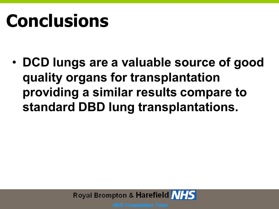 Conclusions DCD lungs are a valuable source of good quality organs for transplantation providing a similar results compare to standard DBD lung transplantations.