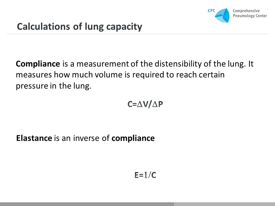 Calculations of lung capacity Compliance is a measurement of the distensibility of the lung.