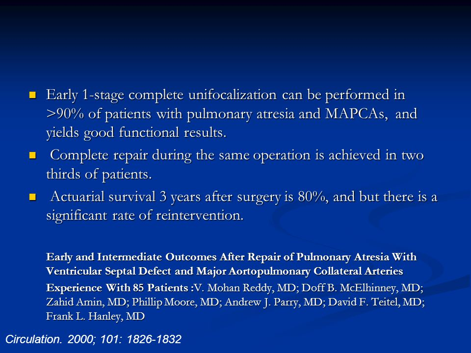 Early 1-stage complete unifocalization can be performed in >90% of patients with pulmonary atresia and MAPCAs, and yields good functional results. Ear