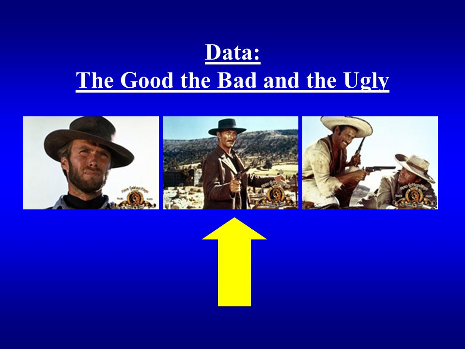 Data: The Good the Bad and the Ugly