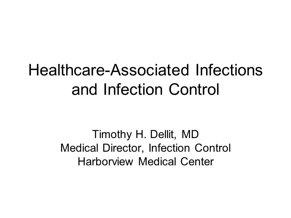 Healthcare-Associated Infections and Infection Control Timothy H.