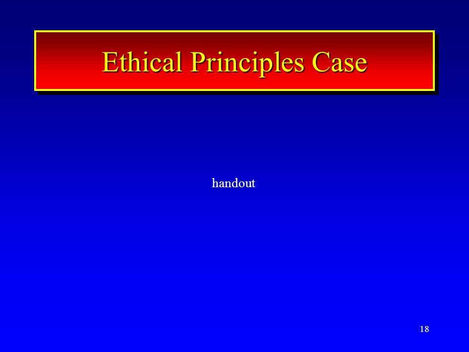 18 Ethical Principles Case handout