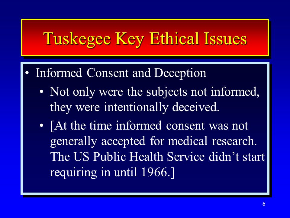 7 Tuskegee Key Ethical Issues Beneficence Because no treatments were given to the subjects, the risk/benefit ratio was unbalanced here.