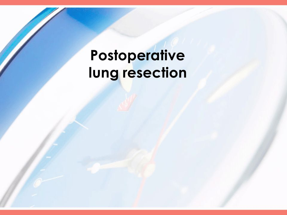 Postoperative lung resection