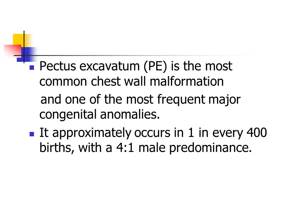 Pectus excavatum (PE) is the most common chest wall malformation and one of the most frequent major congenital anomalies.
