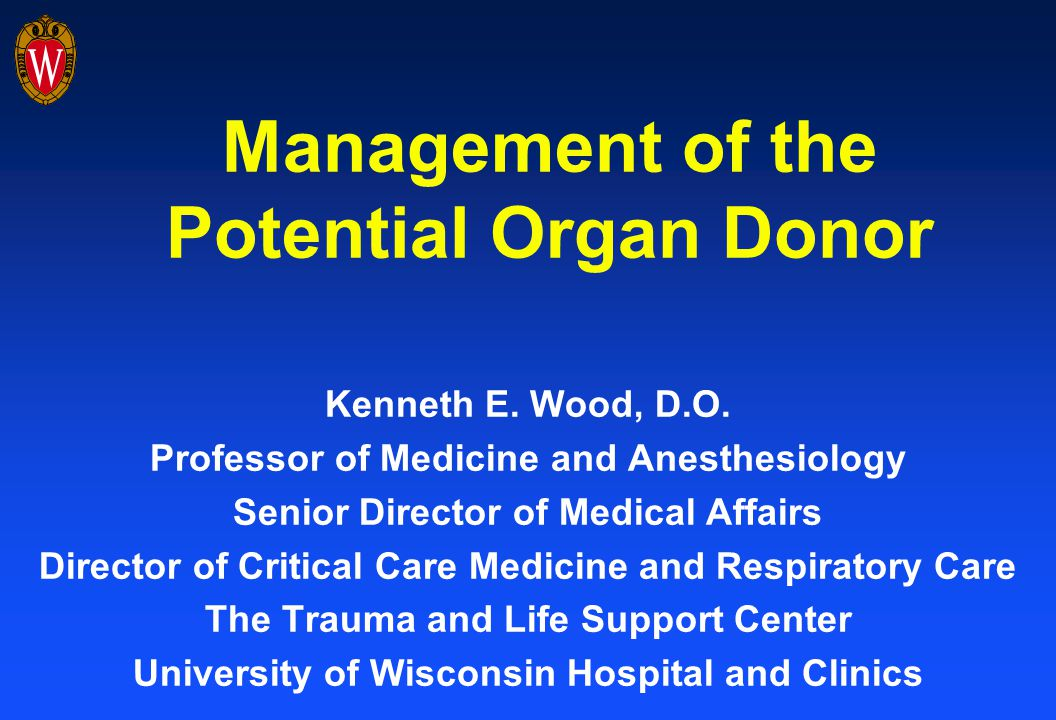 Management of the Potential Organ Donor Kenneth E.