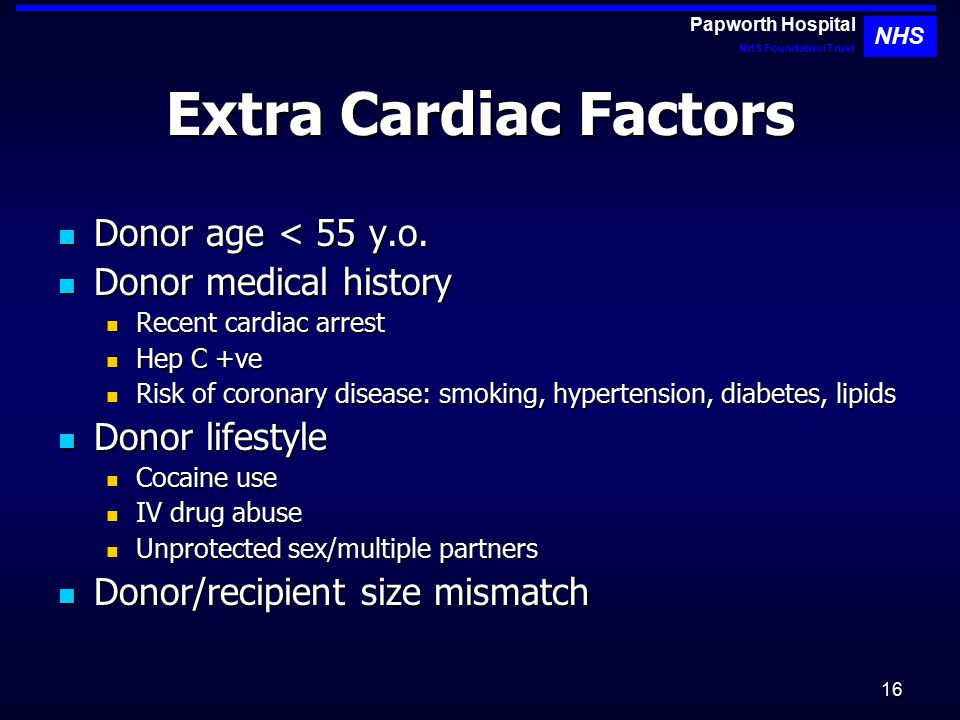 16 Extra Cardiac Factors Donor age < 55 y.o. Donor age < 55 y.o.