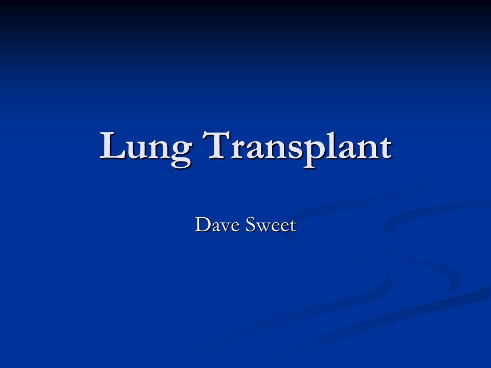 Lung Transplant Dave Sweet