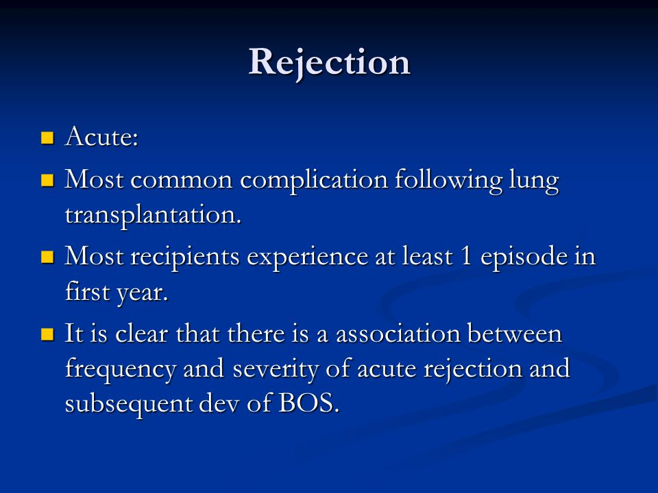 Rejection Acute: Acute: Most common complication following lung transplantation.
