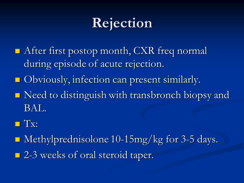 Rejection After first postop month, CXR freq normal during episode of acute rejection.
