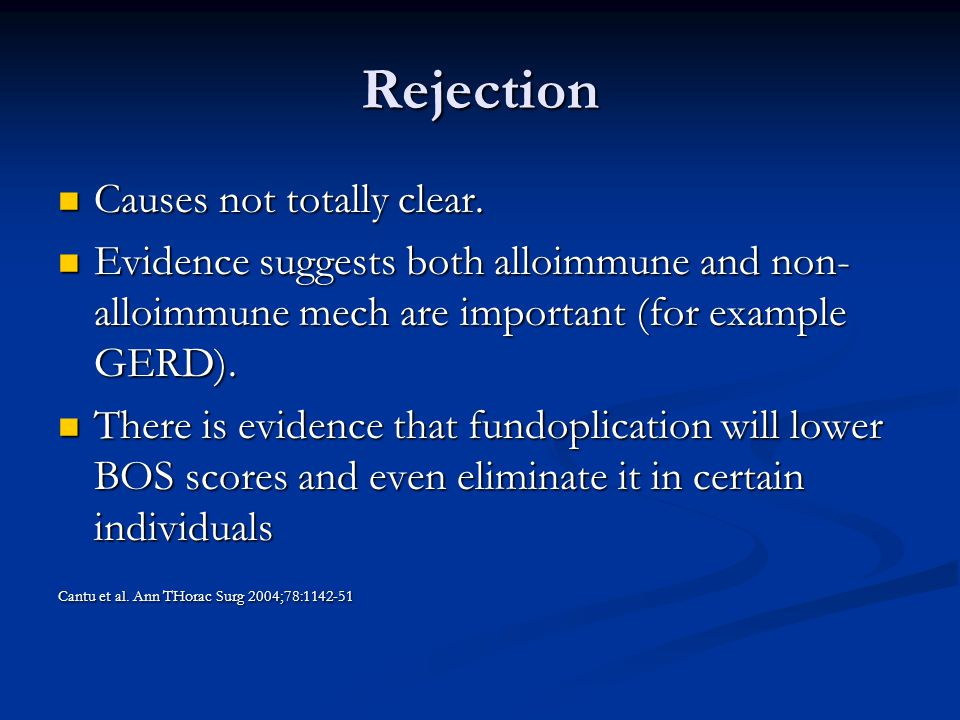 Rejection Causes not totally clear. Causes not totally clear.