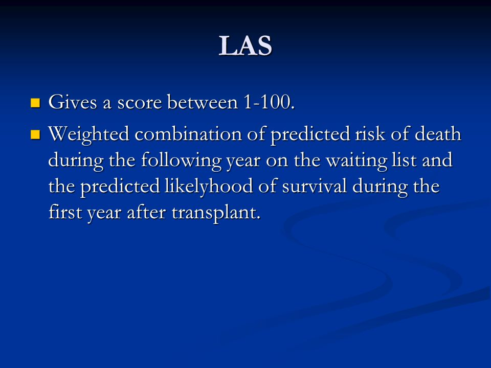 LAS Gives a score between 1-100.Gives a score between 1-100.