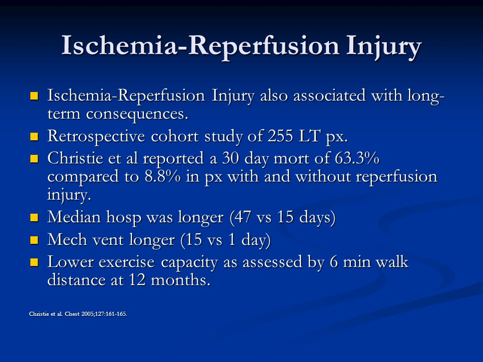 Ischemia-Reperfusion Injury Ischemia-Reperfusion Injury also associated with long- term consequences.