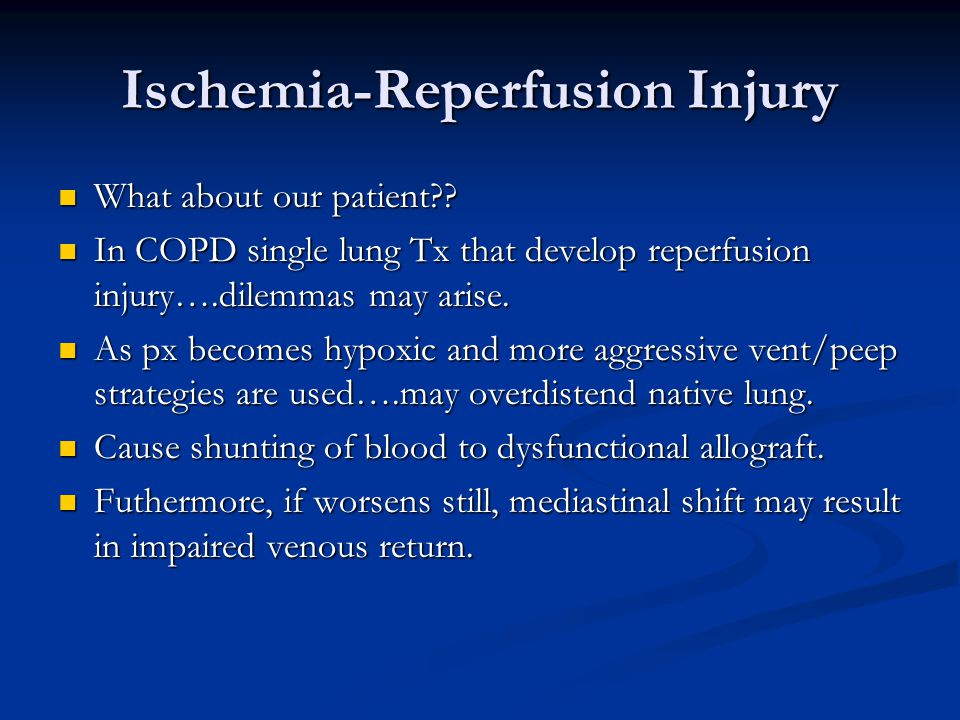 Ischemia-Reperfusion Injury What about our patient .