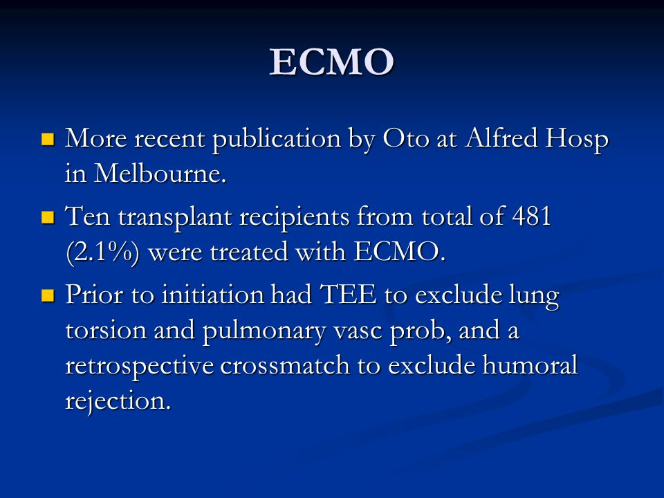 ECMO More recent publication by Oto at Alfred Hosp in Melbourne.